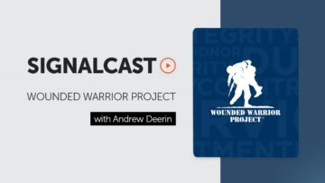 SignalCast: The Wounded Warrior Project